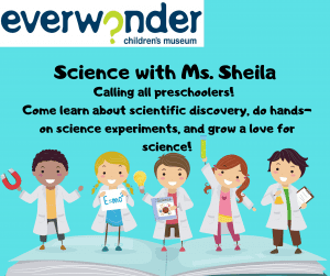 Science with Ms. Sheila @ EverWonder Children's Museum