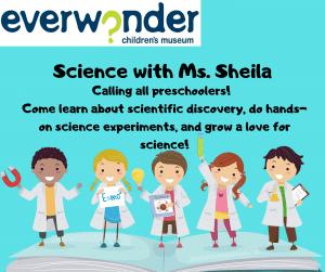 Science with Ms. Sheila @ EverWonder Children's Museum